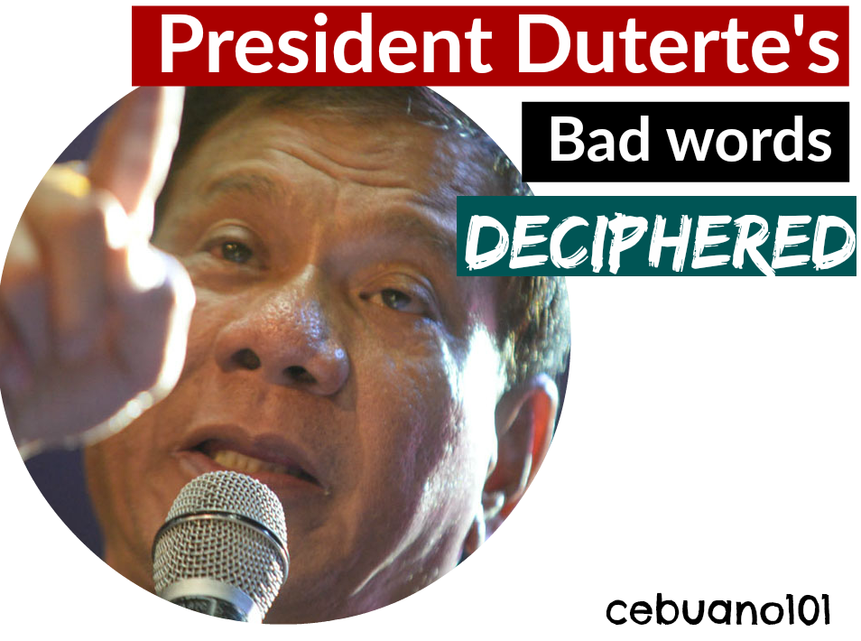Pres Duterte's badwords deciphered
