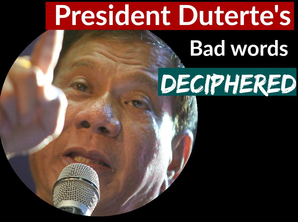 Pres Duterte's badwords deciphered