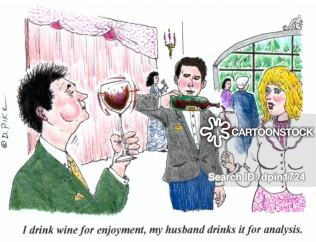 'I drink wine for enjoyment, my husband drinks it for analysis.'